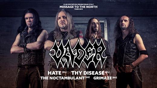 Bild för Vader-Hate-Thy Disease-The Noctambulant-Grimaze, 2019-09-14, Club Deströyer